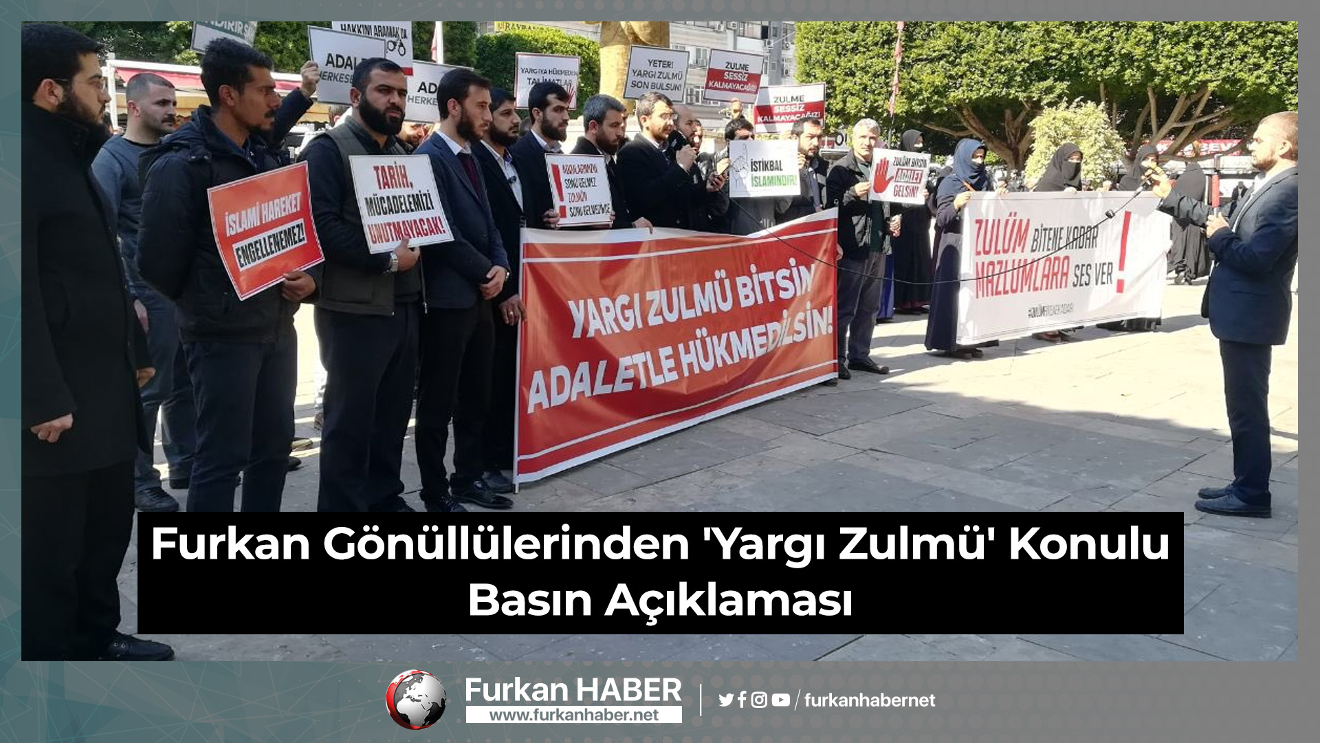 Furkan Gönüllülerinden 'Yargı Zulmü' Konulu Basın Açıklaması