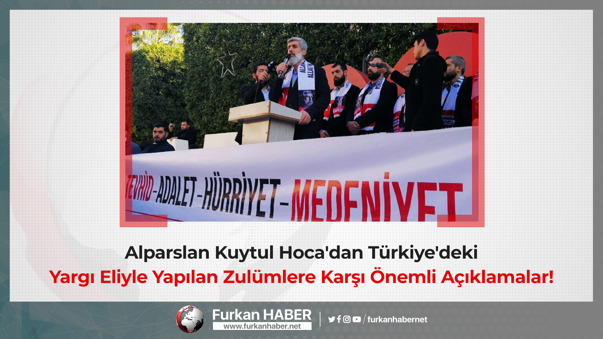 Alparslan Kuytul Hoca'dan Türkiye'deki Yargı Eliyle Yapılan Zulümlere Karşı Önemli Açıklamalar!