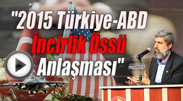 """""""2015 Türkiye-ABD İncirlik Üssü Anlaşması"""""""