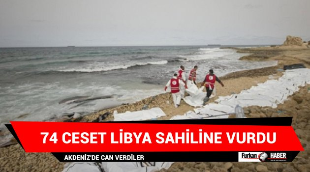 74 ceset Libya sahiline vurdu