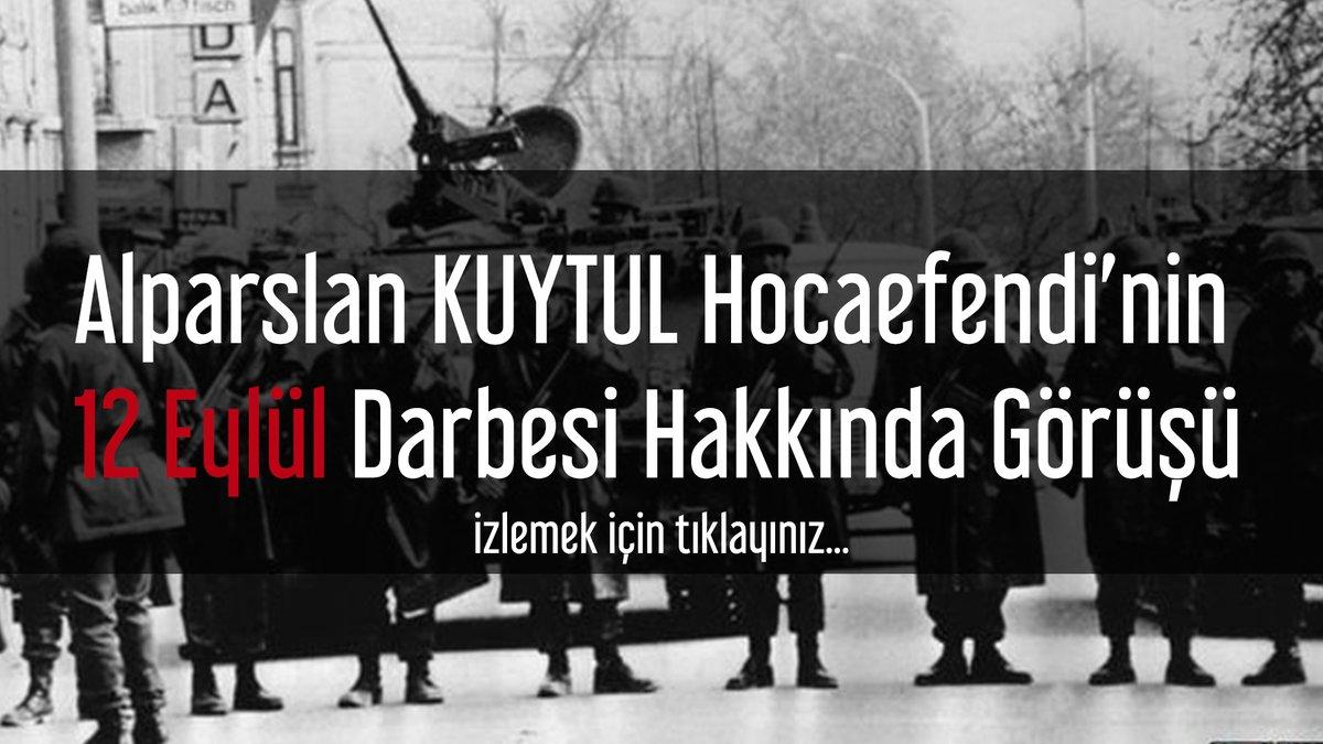 Alparslan KUYTUL Hocaefendi'nin 12 Eylül Darbesi Hakkında Görüşü