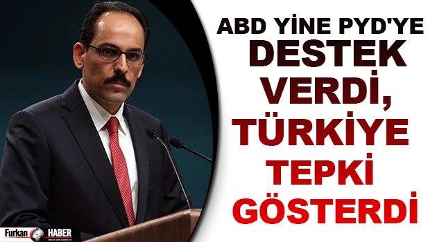 ABD yine PYD'ye destek verdi, Türkiye tepki gösterdi