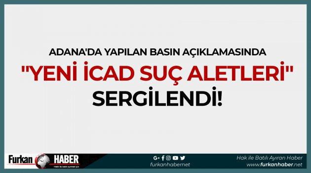 """Adana'da Yapılan Basın Açıklamasında """"Yeni İcad Suç Aletleri"""" Sergilendi!"""