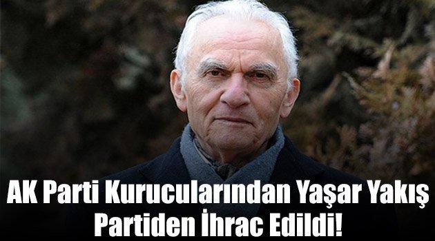 AK Parti kurucularından Yaşar Yakış partiden ihrac edildi!