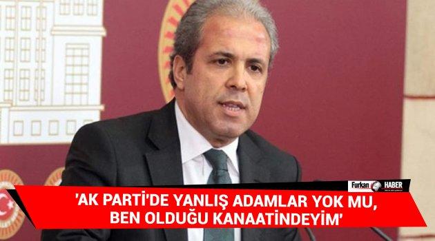 'AK Parti'de yanlış adamlar yok mu, ben olduğu kanaatindeyim'