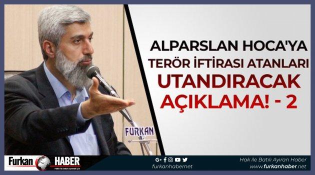 Alparslan Hoca'ya Terör İftirası Atanları Utandıracak Açıklama! - 2