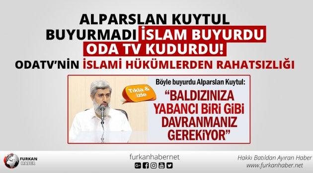 Alparslan Kuytul buyurmadı, İslam buyurdu! İşte OdaTV'nin İslami Hükümlerden Rahatsızlığı!