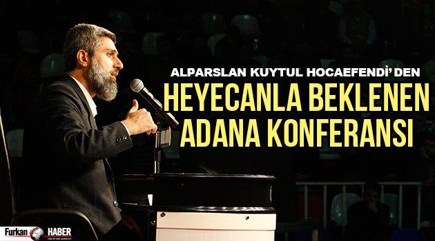 Alparslan Kuytul Hocaefendi'den Heyecanla Beklenen Adana Konferansı