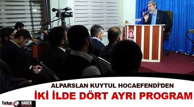 Alparslan Kuytul Hocaefendi'den İki İlde Dört Ayrı Program