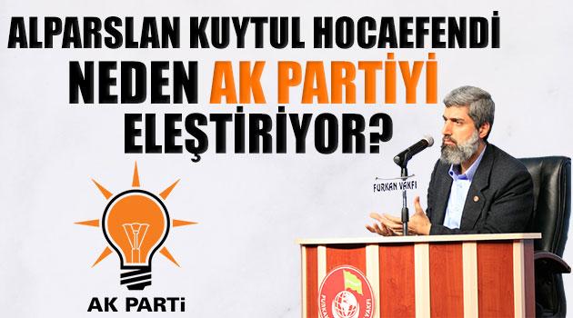 Alparslan Kuytul Hocaefendi, Neden AKP'yi Eleştiriyor?