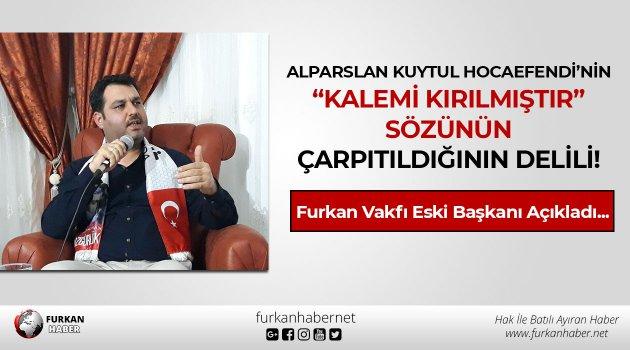 """Alparslan Kuytul Hocaefendi'nin """"Kalemi Kırılmıştır"""" Sözünün Çarpıtıldığının Delili!"""