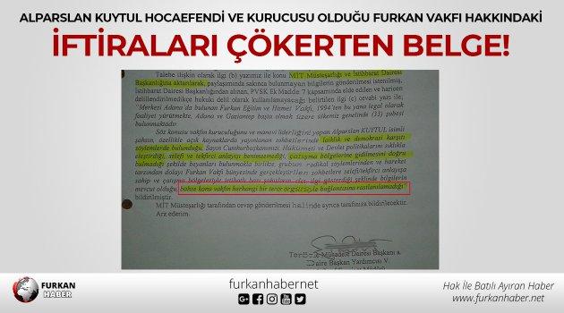 Alparslan Kuytul Hocaefendi ve kurucusu olduğu Furkan Vakfı hakkındaki iftiraları çökerten belge!