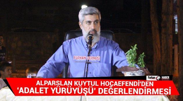 Alparslan Kuytul Hocaefendi'den Adalet Yürüyüşü Değerlendirmesi