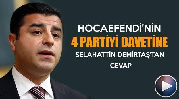 Alparslan Kuytul Hocaefendi'nin 4 partiyi davetine Selahattin Demirtaş'tan cevap