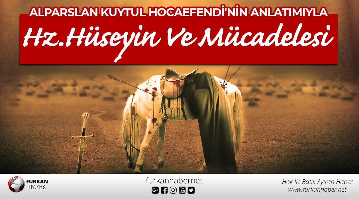 Alparslan Kuytul Hocaefendi'nin Anlatımıyla Hz.Hüseyin Ve Mücadelesi