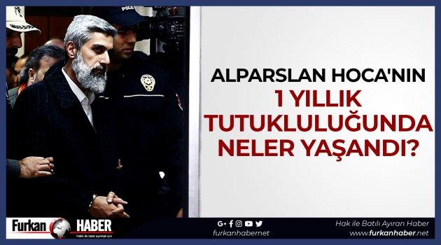 Alparslan Kuytul Hoca'nın 1 Yıllık Tutukluluğunda Neler Yaşandı?