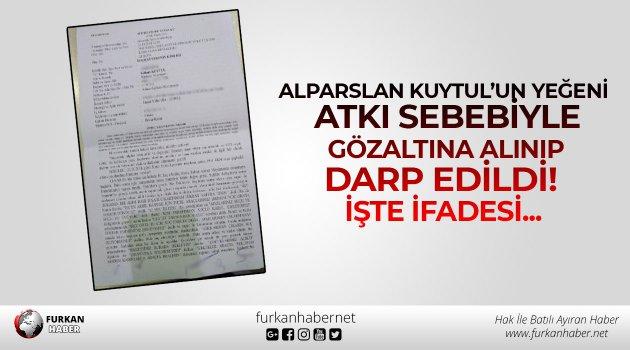 Alparslan Kuytul'un Yeğeni Atkı Sebebiyle Gözaltına Alınıp Darp Edildi! İşte İfadesi...