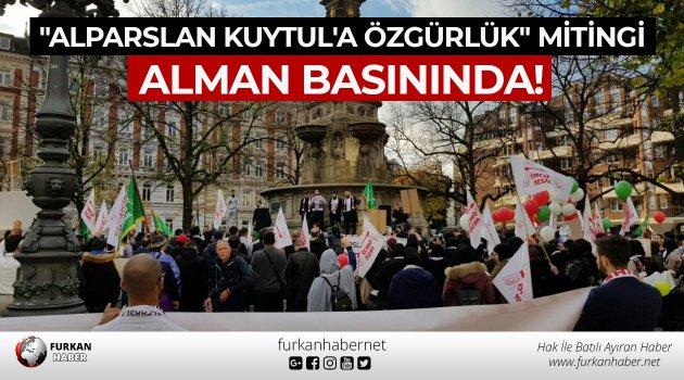 """""""Alparslan Kuytul'a Özgürlük"""" Mitingi Alman Basınında!"""