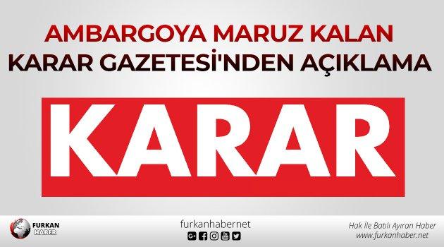 Ambargoya maruz kalan Karar Gazetesi'nden açıklama