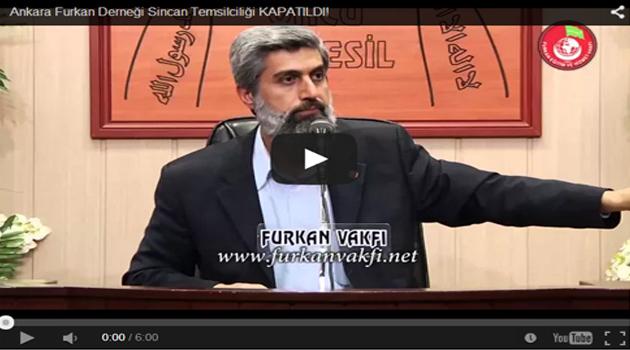 Ankara Furkan Derneği Sincan Temsilciliği KAPATILDI!