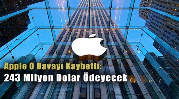 Apple O Davayı Kaybetti: 243 Milyon Dolar Ödeyecek