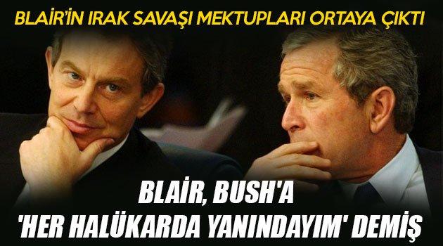 Blair, Bush'a 'her halükarda yanındayım' demiş