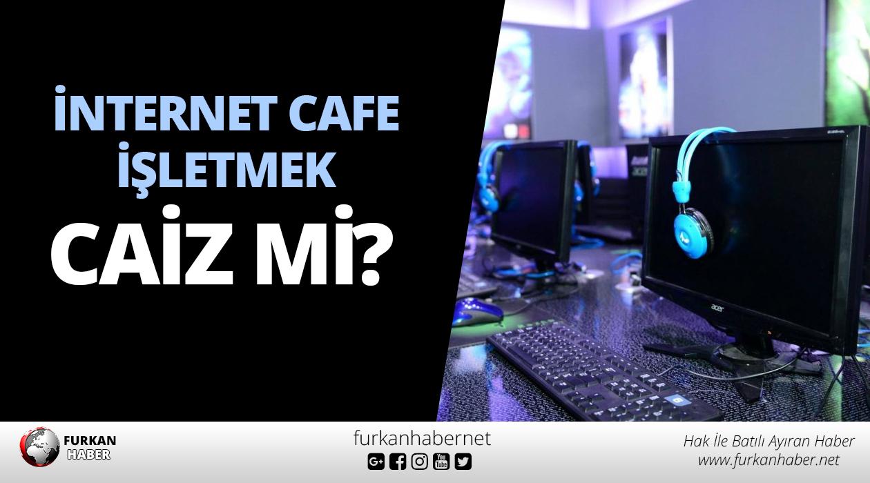 İnternet Cafe İşletmek Caiz mi?