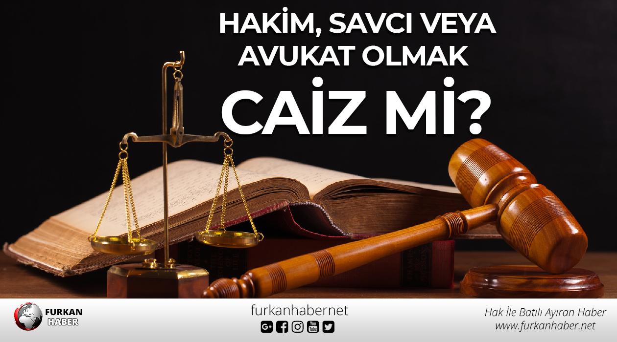 Hukuk fakültesi okuyarak hakim, savcı veya avukat olmak caiz mi?