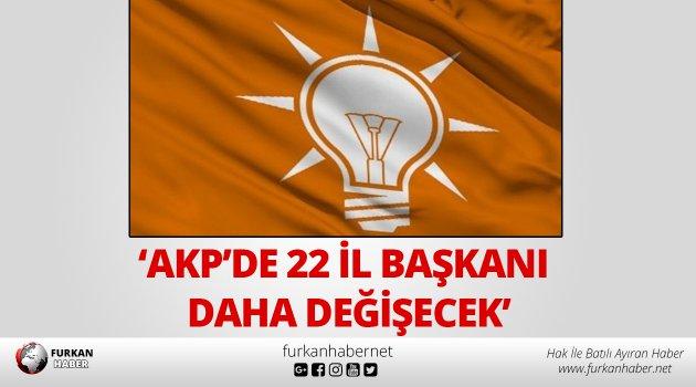 Çalık: AKP'de 22 il başkanı daha değişecek