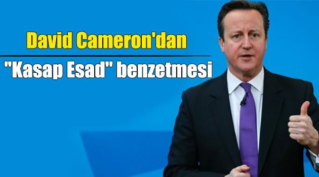 "David Cameron'dan ""Kasap Esad"" benzetmesi"