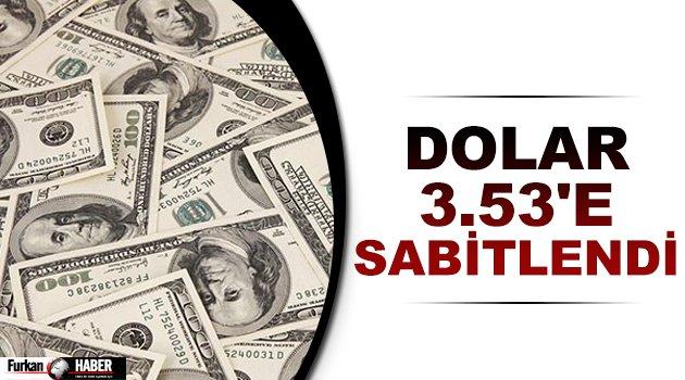 Dolar 3.53'e Sabitlendi
