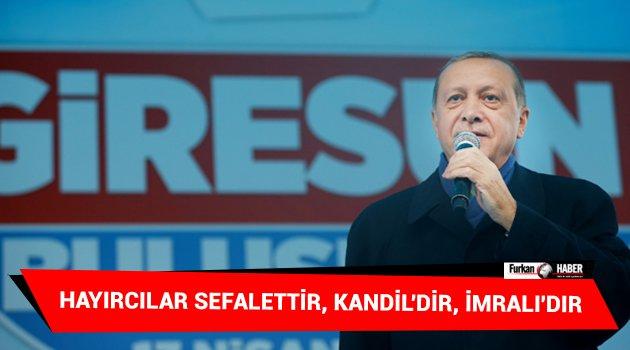 Erdoğan: Hayırcılar sefalettir, Kandil'dir, İmralı'dır