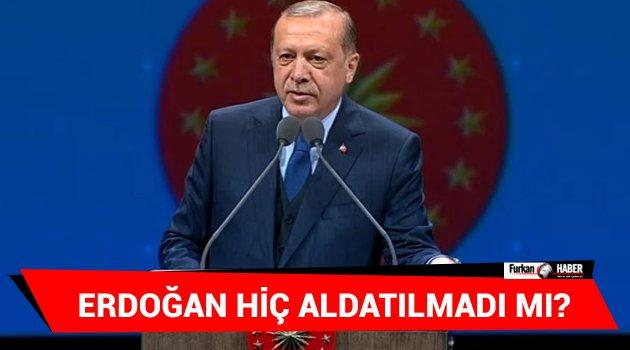 Erdoğan Hiç Aldatılmadı mı?