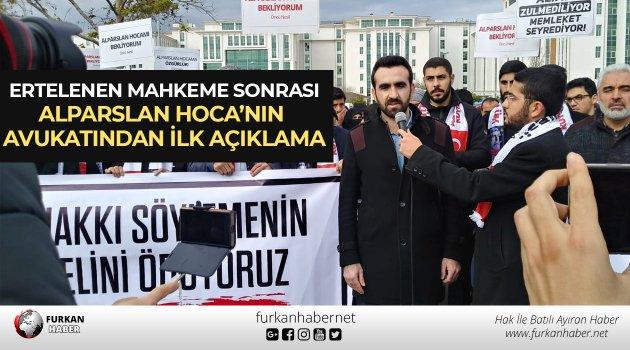 Ertelenen Mahkeme Sonrası Alparslan Hoca'nın Avukatından İlk Açıklama