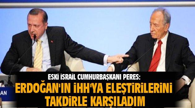 Eski İsrail Cumhurbaşkanı Peres: Erdoğan'ın İHH'ya eleştirilerini takdirle karşıladım