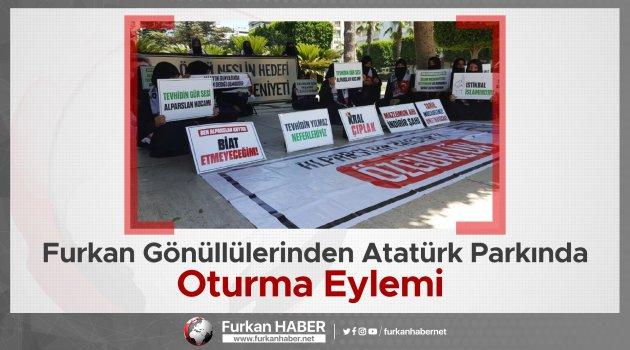 Furkan Gönüllülerinden Atatürk Parkında Oturma Eylemi
