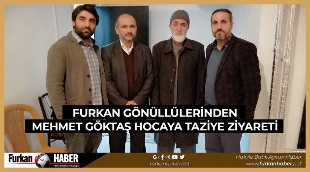 Furkan Gönüllülerinden Mehmet Göktaş Hocaya Taziye Ziyareti