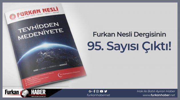 Furkan Nesli Dergisinin 95. Sayısı Çıktı!