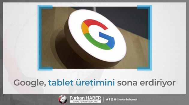 Google, tablet üretimini sona erdiriyor