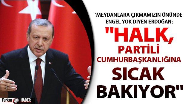 """""""Halk, partili Cumhurbaşkanlığına sıcak bakıyor"""""""