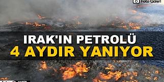 Irak'ın petrolü 4 aydır yanıyor