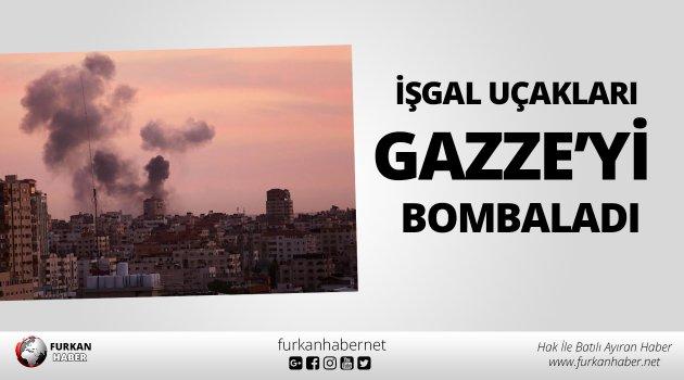 İşgal Uçakları Gazze'yi Bombaladı