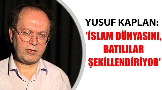 'İslam dünyasını, Batılılar şekillendiriyor'