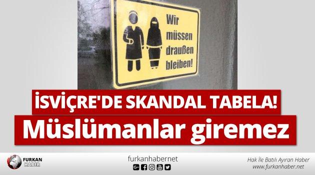 İsviçre'de skandal tabela: Müslümanlar giremez