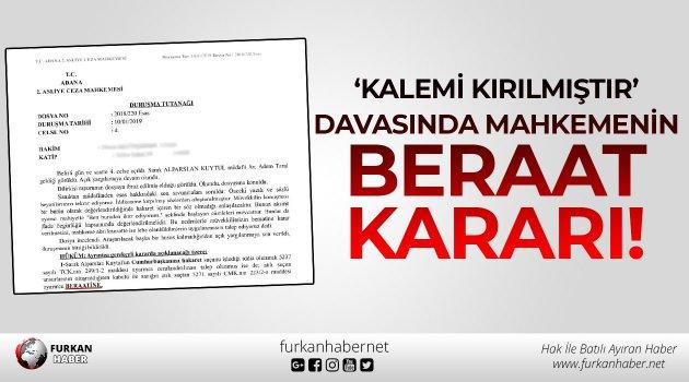 'Kalemi Kırılmıştır' Davasında Mahkemenin Beraat Kararı!