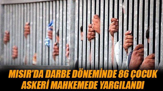Mısır'da darbe döneminde 86 çocuk askeri mahkemede yargılandı