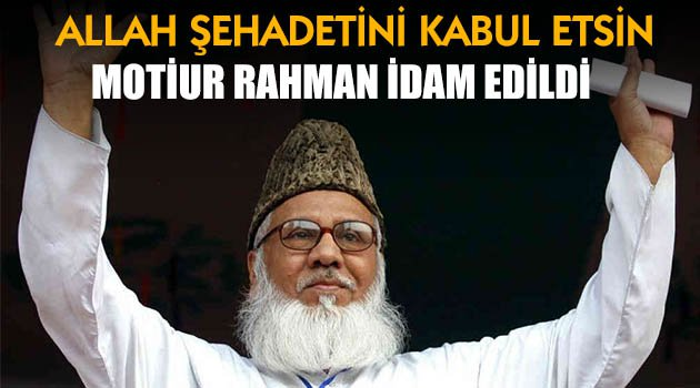 Motiur Rahman İdam Edildi