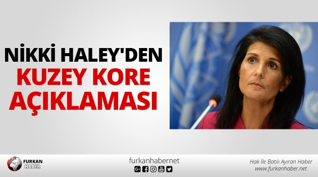 Nikki Haley'den Kuzey Kore Açıklaması