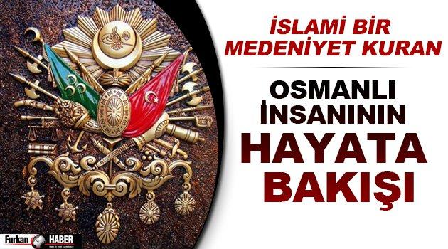 Osmanlı İnsanının Hayata Bakışı