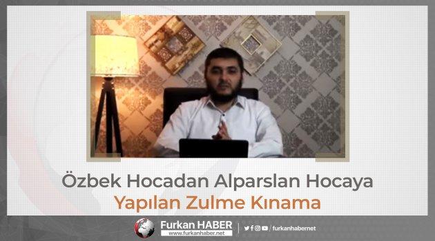 Özbek Hocadan Alparslan Hocaya Yapılan Zulme Kınama